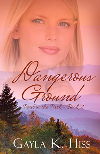 Dangerous Ground (Peril in the Park Book 2) by [Hiss, Gayla K.]