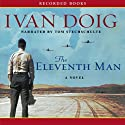 The Eleventh Man Audiobook by Ivan Doig Narrated by Tom Stechschulte