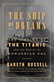 The Ship of Dreams: The Sinking of the Titanic