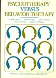 Psychotherapy vs. Behavior Therapy, R. Bruce Sloan and Fred R. Staples, 0674722280