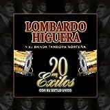 Lombardo Higuera 20 Exitos Con Su Estilo Unico