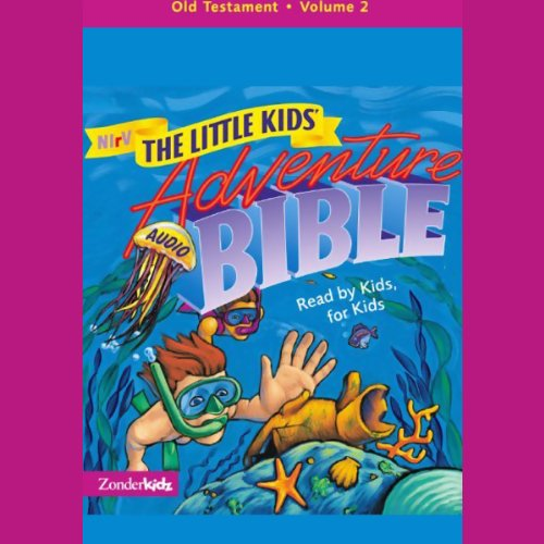 NIrV The Little Kids' Adventure Audio Bible: Old Testament, Volume 2 Audiobook [Free Download by Trial] thumbnail