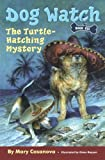 Download The Turtle-Hatching Mystery (Dog Watch, Book 6) in PDF ePUB Free Online