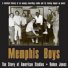 Memphis Boys: The Story of American Studios: American Made Music Series Audiobook by Roben Jones Narrated by David A. Nickerson
