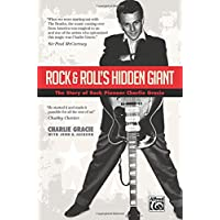 Rock and Roll's Hidden Giant: The Story of Rock Pioneer Charlie Gracie, Paperback Book