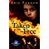 The Taken and the Free: The Kyrennei Series Book Three