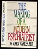 The Making of a Modern Psychiatrist, Neil C. Warren, 0385198213
