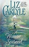 A Woman Scorned, Liz Carlyle, 147679135X