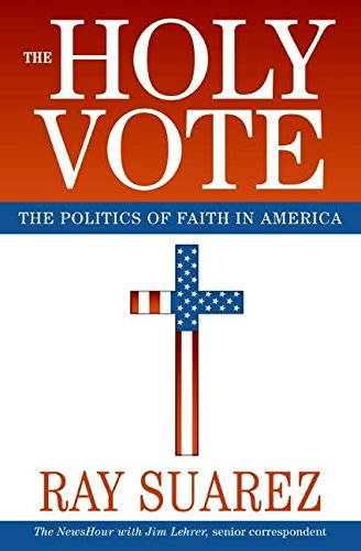Download The Holy Vote: The Politics of Faith in America ebook
