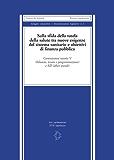 Sulla sfida della tutela della salute tra nuove esigenze del sistema sanitario e obiettivi di finanza pubblica (Italian Edition)