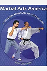 Martial Arts America: A Western Approach to Eastern Arts Paperback