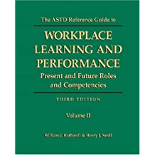 The ASTD Reference Guide to Workplace Learning and Performance, 3rd Edition (2 Volume Set)