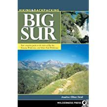 Hiking and Backpacking Big Sur: A Complete Guide to the Trails of Big Sur, Ventana Wilderness, and Silver Peak Wilderness
