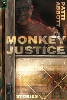 Monkey Justice: Stories by [Abbott, Patti]