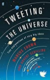 img - for Tweeting the Universe: Tiny Explanations of Very Big Ideas book / textbook / text book