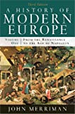 A History of Modern Europe: Volume 1, from the Renaissance to the Age of Napoleon