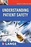 img - for Understanding Patient Safety (LANGE Clinical Medicine) by Robert Wachter (2007-10-05) book / textbook / text book