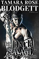 The Dark Savage (#7): Alpha Warriors of the Band (The Savage Series)