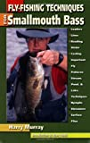 Fly-Fishing Techniques for Smallmouth Bass, Harry Murray, 1571883606