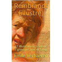 Rembrandt (illustré): 17 illustrations couleur 7 gravures noir et blanc (French Edition)