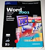 Microsoft Office Word 2003 : Comprehensive Concepts and Techniques, Shelly, Gary B. and Cashman, Thomas J., 0619200375