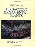 Manual of Herbaceous Ornamental Plants, Still, Steven, 0875634338