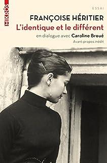 L'identique et le différent : dialogue avec Caroline Broué