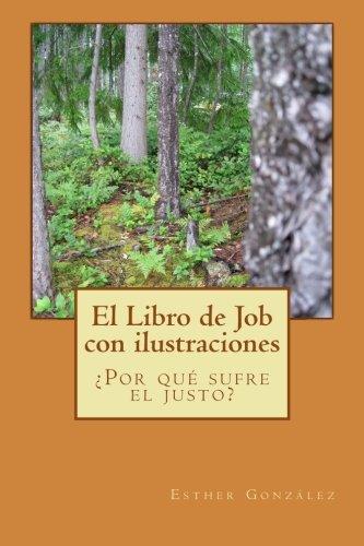 El libro de Job con ilustraciones: ¿Por qué sufre el justo? (Galician Edition)