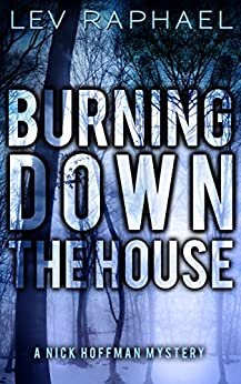 Burning Down the House (Nick Hoffman Mysteries Book 5) by [Raphael, Lev]