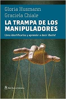 Book La Trampa de Los Manipaladores: Como Identificarlos y Aprender a Decir Basta!