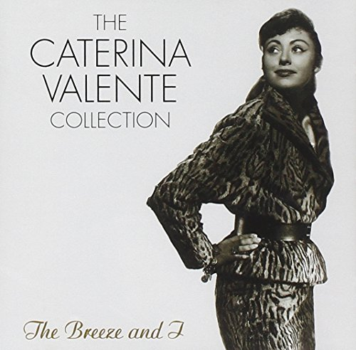 Caterina Valente - The Caterina Valente Collection The Breeze And I - Zortam Music