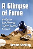 A Glimpse of Fame, Dennis Snelling, 0786477490