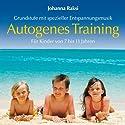 Autogenes Training für Kinder: Grundstufe mit spezieller Entspannungsmusik - Für Kinder von 7 bis 11 Jahren Hörbuch von Johanna Raksi Gesprochen von: Alice Härtlein