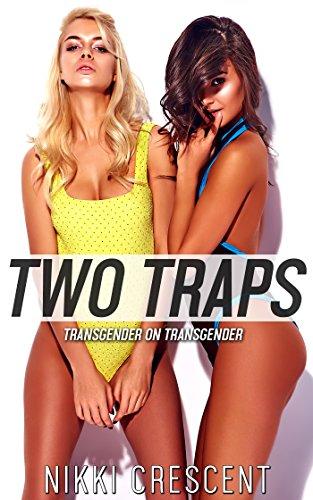 TWO TRAPS: Transgender on Transgender]()
