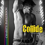 Collide: Hard Hit Book 1 | Charity Parkerson