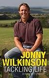 Tackling Life, Jonny Wilkinson, 0755318439