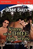 Kianna and Her Three Alpha Wolves, Debbie Bailey, 1622416171