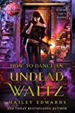 How to Dance an Undead Waltz (The Beginner's Guide to Necromancy) (Volume 5)