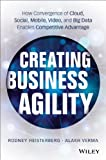 Creating Business Agility, Rodney Heisterberg and Alakh Verma, 1118724569