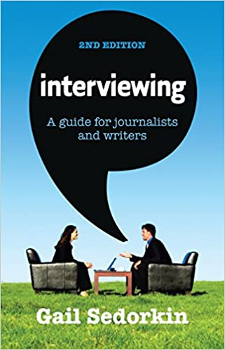 Interviewing A Guide for Journalists and Writers