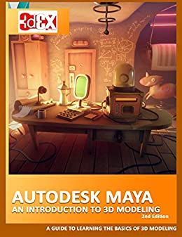 Autodesk Maya - An Introduction to 3D Modeling 2nd Edition