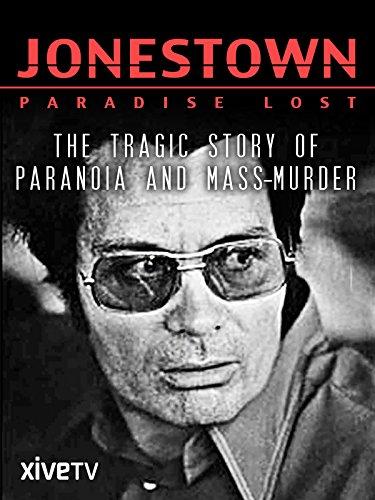 Jonestown: Paradise Lost (Paradise Lost The Child Murders At Robin Hood)