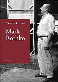 Mark Rothko par Annie Cohen-Solal