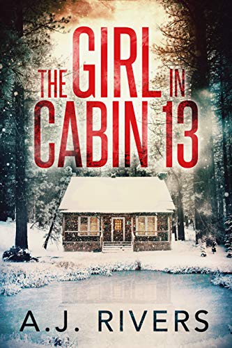 The Girl In Cabin 13 by A.J. Rivers ebook deal