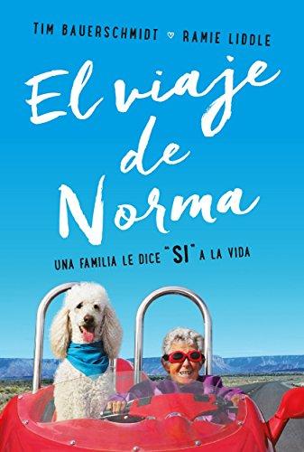 Viaje de Norma, El. Una familia le dice SÍ a la vida (Para