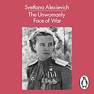 The Unwomanly Face of War Audiobook