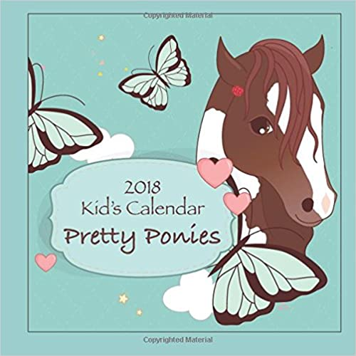 2018 Kids Calendar Pretty Ponies
