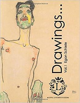 egon schiele drawingsvol1 beautiful sketches by egon schiele expressionism portraits figurative fine art history of art self portraits sketch books volume 1