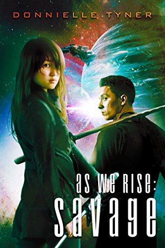 As We Rise: Savage (As We Rise Saga Book 2)
