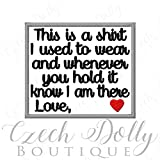 """CUSTOM Memory Patch This is a shirt I used to wear Love""""custom name"""" w/heart Iron on or Sew On Memorial Patch"""